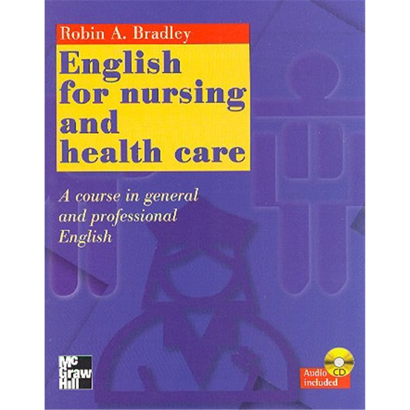 English for nursing and health care - A course in general and professional English con CD-ROM
