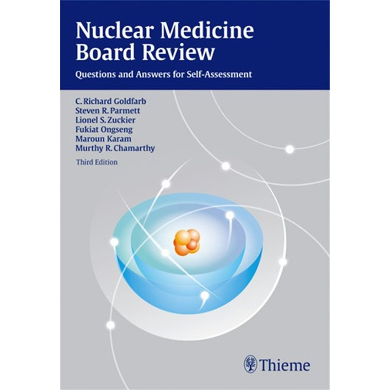 Nuclear Medicine Board Review - Questions and Answers for Self-Assessment